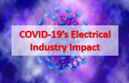COVID 19 Electrical Industry Impact